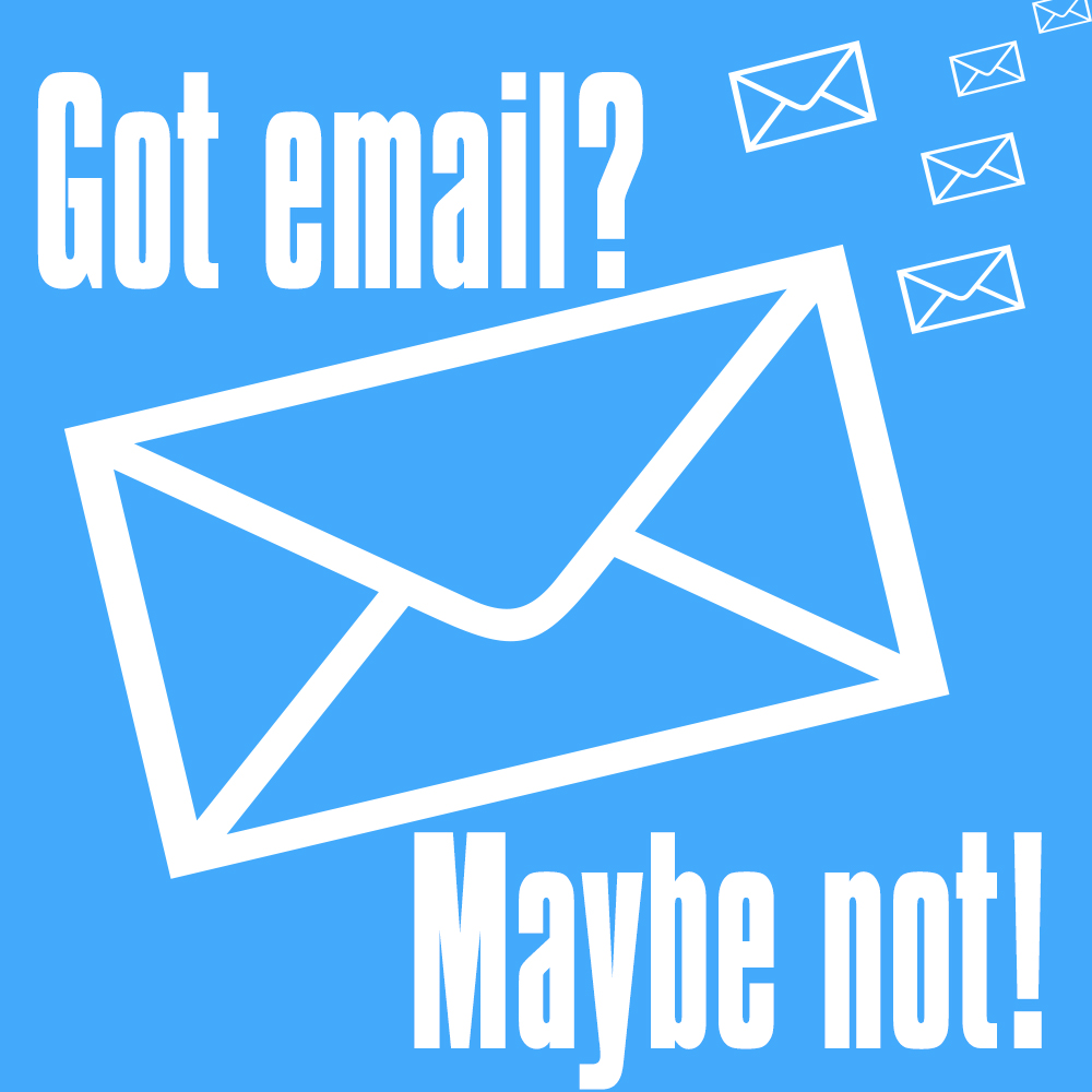 got email? maybe not!